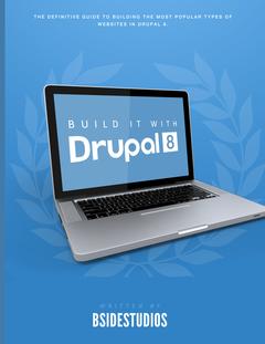 Build it with Drupal 8