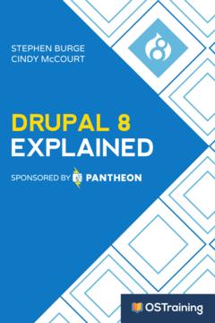 Drupal 8 Explained