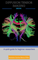 Diffusion Tensor Imaging Unboxing