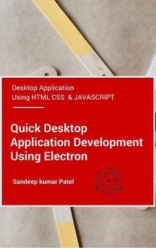 This book is all about desktop application development using Electron framework.It covers all the important concept of Electron framework that will help a web developer to create a desktop application.It also shows how we can use HTML,CSS and JavaScript to build a desktop application.It has also covered the integration of AngularJS with Electron.