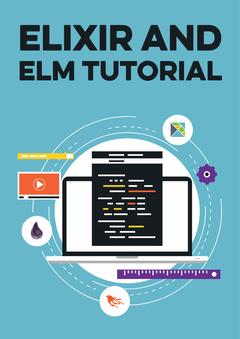 Elixir and Elm Tutorial
