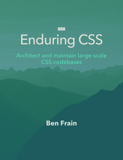 Enduring CSS: Architect and maintain large-scale CSS codebases