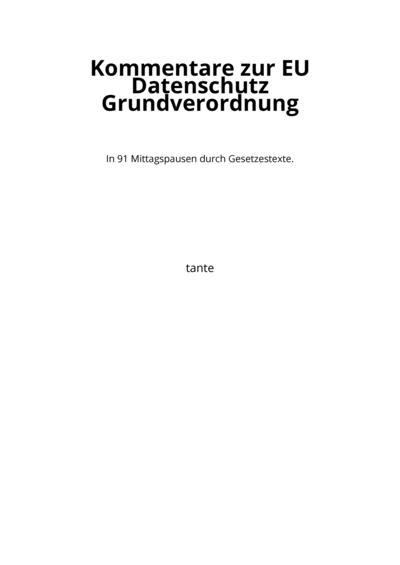 Kommentare zur EU Datenschutz Grundverordnung