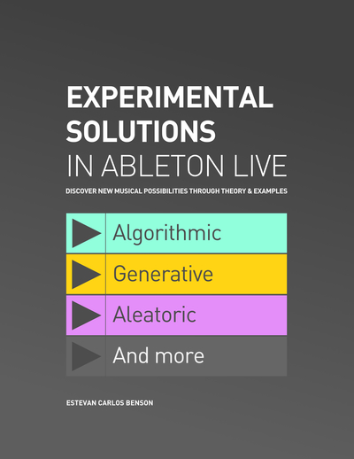 Experimental Solutions in Ableton Live
