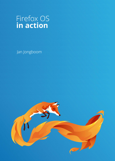 Firefox OS in Action