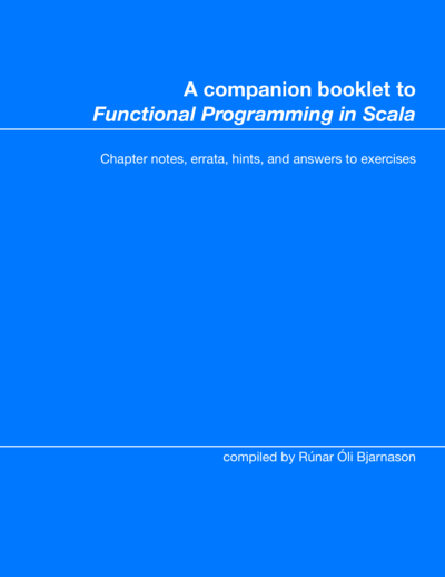 "A companion booklet to ""Functional Programming in Scala"""
