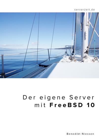 Der eigene Server mit FreeBSD 10