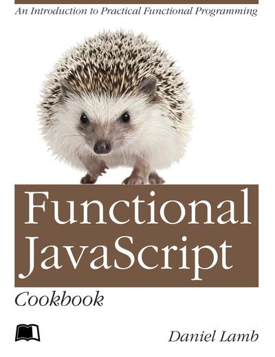 Functional JavaScript Cookbook