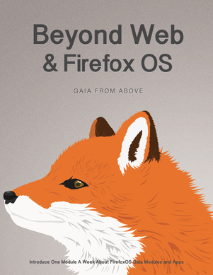 Beyond Web and Firefox OS - GAIA FROM ABOVE cover