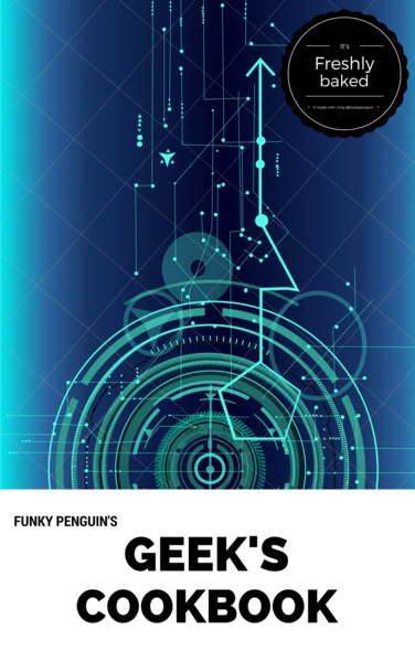 Funky Penguin's Geek's Cookbook