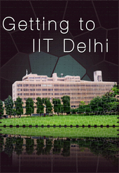 Getting to IIT Delhi