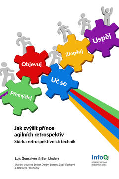 Getting Value out of Agile Retrospectives - Czech Edition