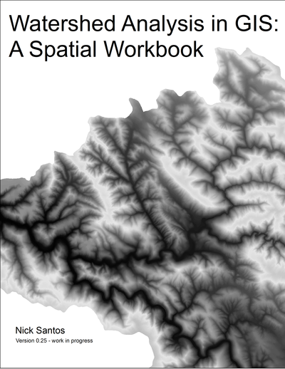 Watershed Analysis in GIS: A Spatial Workbook