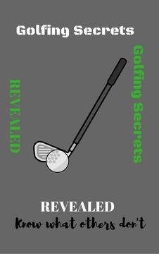 Golfing Secrets Revealed