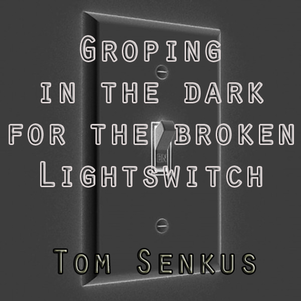 Groping in the Dark for the Broken Lightswitch