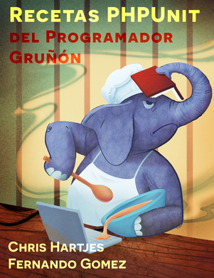 The Grumpy Programmer's PHPUnit Cookbook (Spanish)