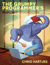 Cover of Cover of The Grumpy Programmer's PHPUnit Cookbook by Chris Hartjes