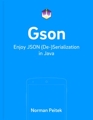 Gson: Enjoy JSON (De-)Serialization in Java