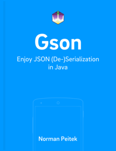 Gson: Enjoy JSON (De-)Serialization in Java