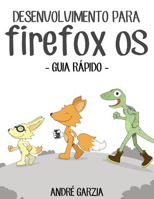 Guia Rápido de Desenvolvimento para Firefox OS