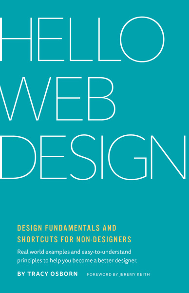 Hello Web Design: Design Fundamentals and Shortcuts for Non-Designers by Tracy Osborn