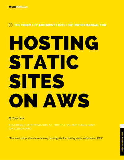 The Complete and Most Excellent Micro Manual for Hosting a Static Website on AWS
