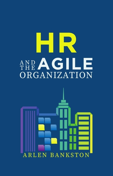HR and the Agile Organization
