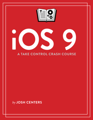 iOS 9: A Take Control Crash Course