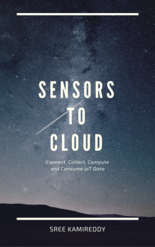 Sensors to Cloud - A Guide to the Internet of Things