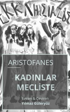 KADINLAR MECLİSTE (Women In Parliament - Ekklesiazousai)
