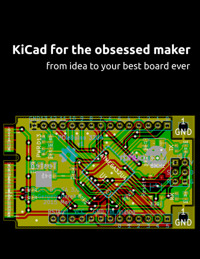 KiCad for the obsessed maker