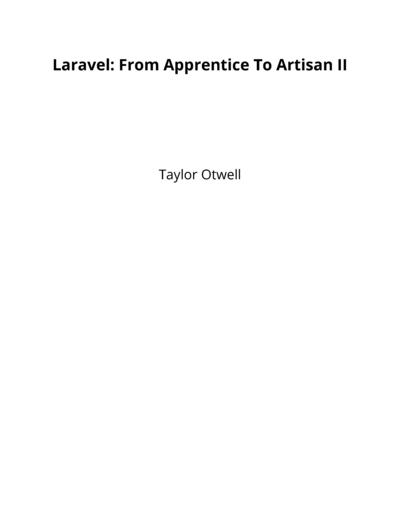Laravel: From Apprentice To Artisan II