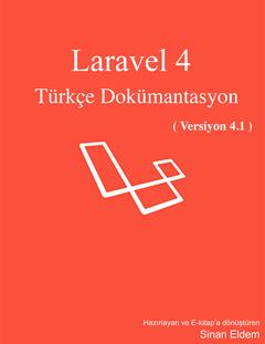 Laravel 4 Türkçe Dokümantasyon (v. 4.1) (Ücretsiz)