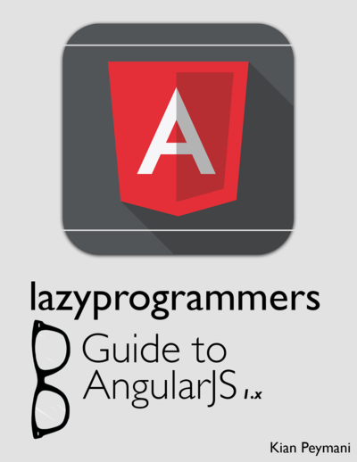 Lazy Programmer's Guide to Angular 1.x