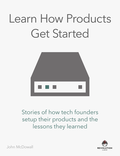 Learn How Products Get Started