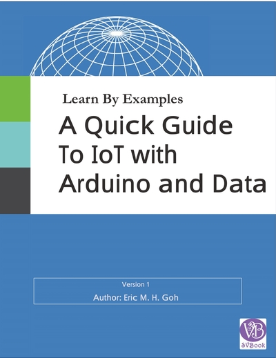 Learn By Examples - A Quick Guide To Internet of Things With Arduino and Data