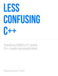 Less Confusing C++ Part 1