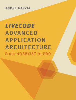 LiveCode Advanced Application Architecture