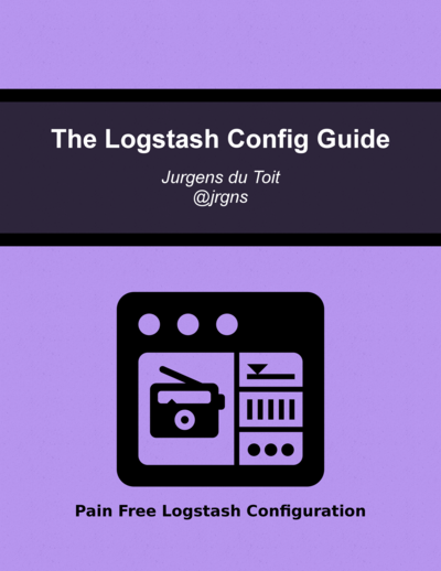 The Logstash Config Guide
