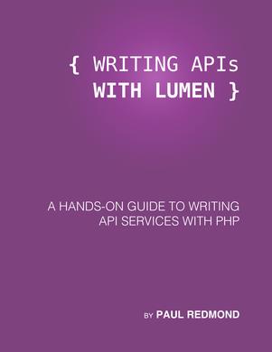 Writing APIs with Lumen