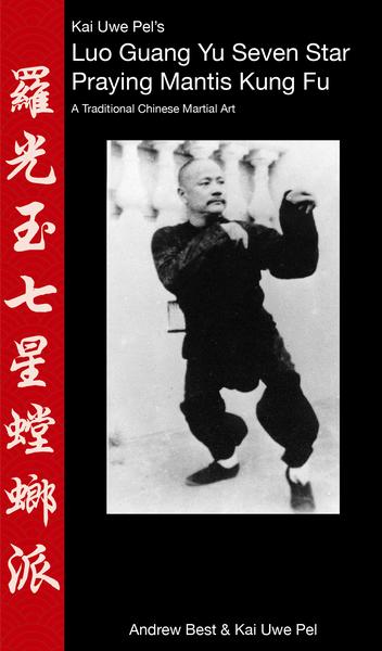 Kai Uwe Pel's Luo Guang Yu Seven Star Praying Mantis Kung Fu
