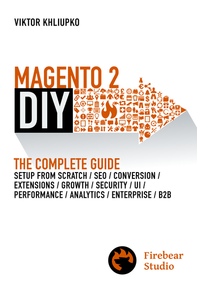 Magento 2 DIY. The Complete Guide