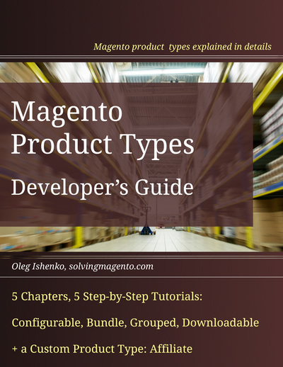 Magento Product Types: Developer's Guide