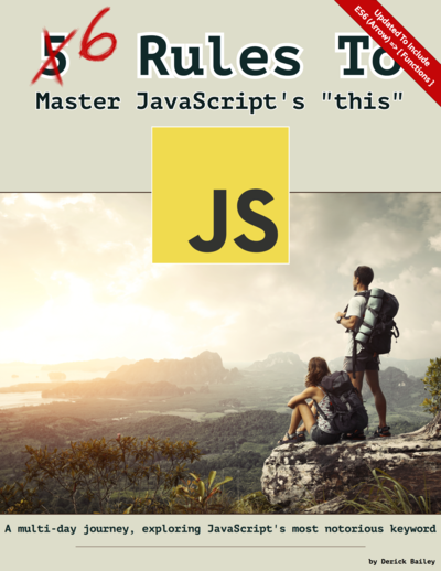 "6 Rules To Master JavaScript's ""this"""
