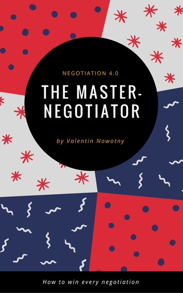 How to master negotiation u201cwhat u0027s behind the curtain u201d array master negotiator u2026 by valentin nowotny pdf ipad kindle rh leanpub com fandeluxe Gallery