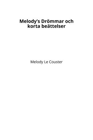 Melody's Drömmar och korta beättelser