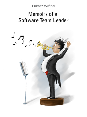 Memoirs of a Software Team Leader cover page