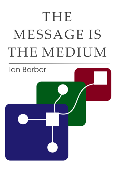 The Message Is The Medium cover page