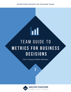 Team Guide to Metrics for Business Decisions