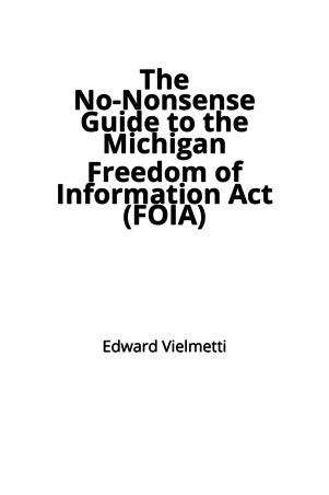 The No-Nonsense Guide to the Michigan Freedom of